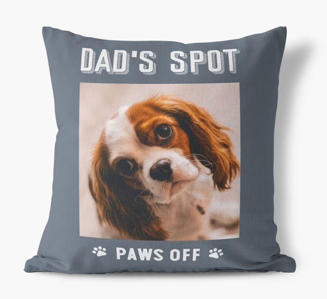 'Dad's Spot, Paws Off' Pillow with photo of your Cavalier King Charles Spaniel