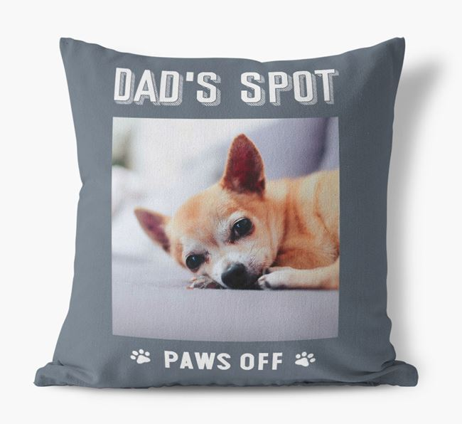 'Dad's Spot, Paws Off' Pillow with photo of your Chihuahua