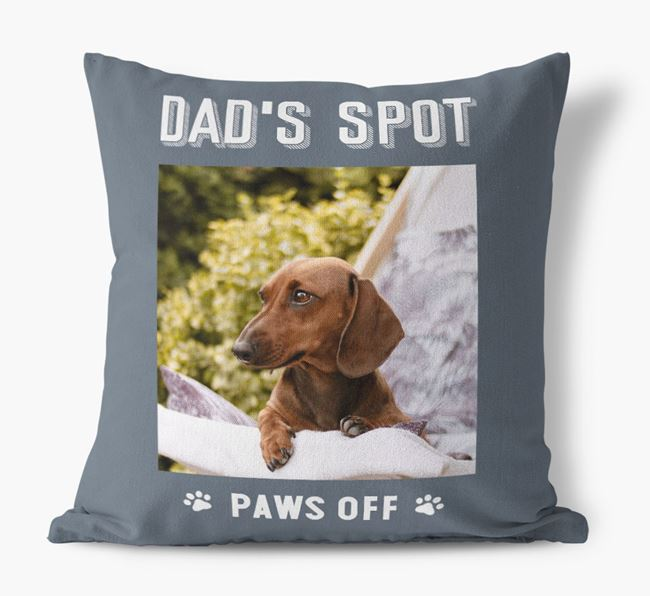 'Dad's Spot, Paws Off' Cushion with photo of your Dachshund