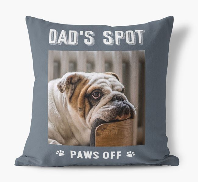 'Dad's Spot, Paws Off' Cushion with photo of your English Bulldog