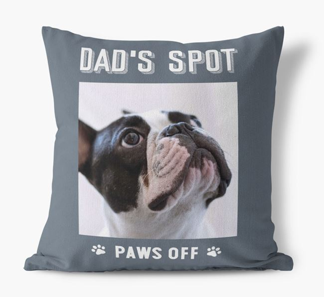 'Dad's Spot, Paws Off' Cushion with photo of your French Bulldog