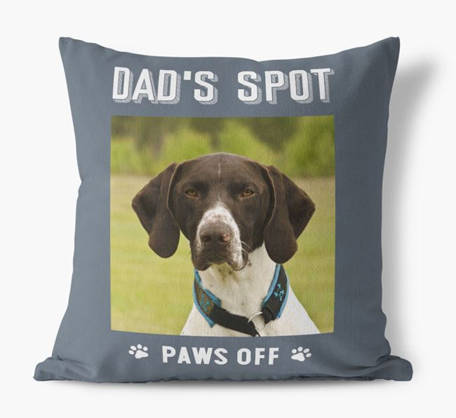 'Dad's Spot, Paws Off' Cushion with photo of your German Shorthaired Pointer