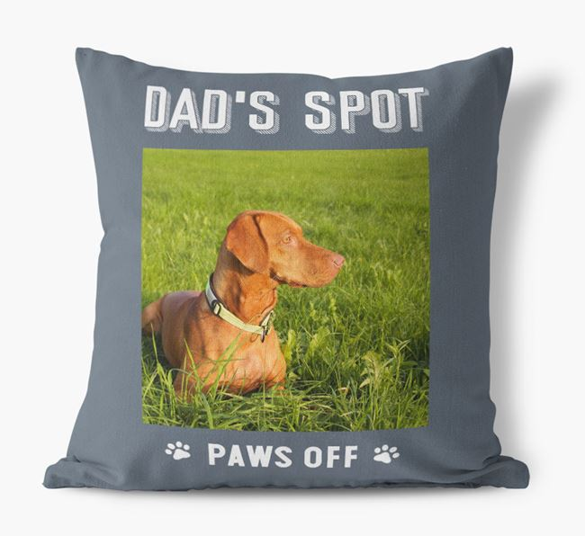 'Dad's Spot, Paws Off' Pillow with photo of your Hungarian Vizsla