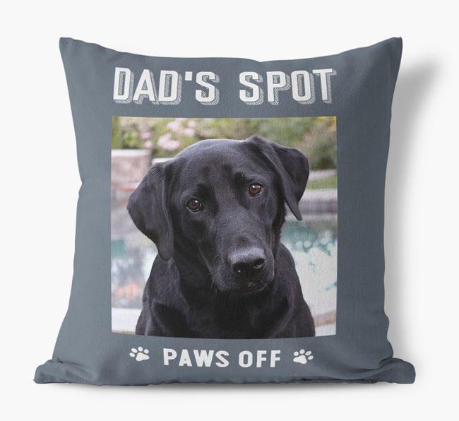 'Dad's Spot, Paws Off' Cushion with photo of your Labrador Retriever