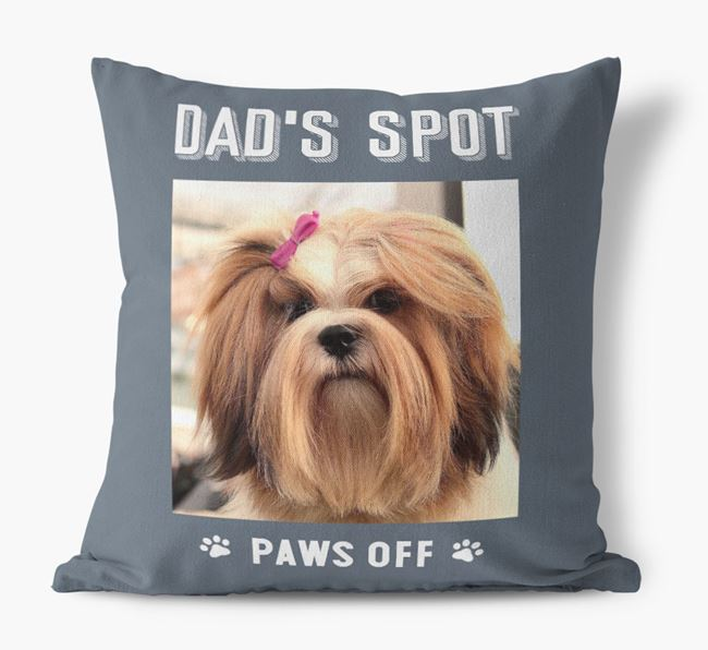 'Dad's Spot, Paws Off' Pillow with photo of your Lhasa Apso