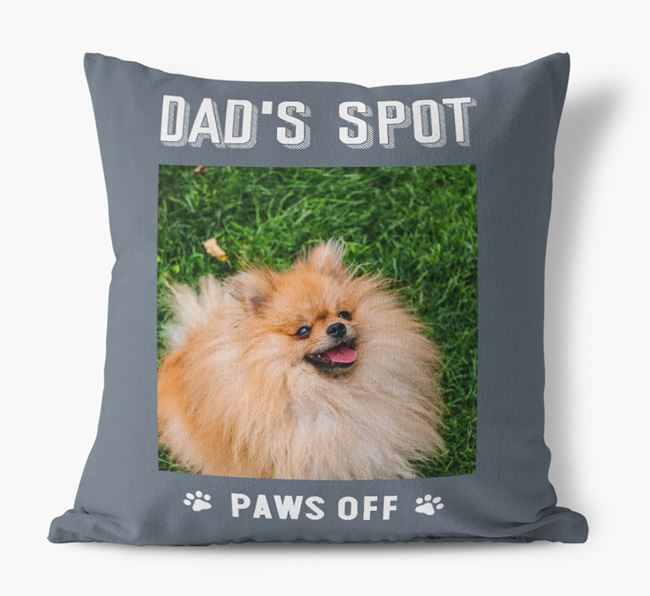 'Dad's Spot, Paws Off' Pillow with photo of your Pomeranian