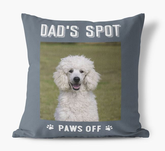 'Dad's Spot, Paws Off' Cushion with photo of your Poodle