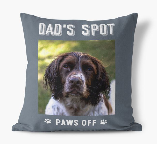 'Dad's Spot, Paws Off' Cushion with photo of your Springer Spaniel