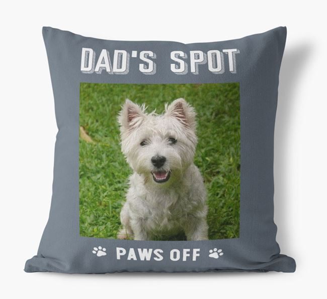 'Dad's Spot, Paws Off' Pillow with photo of your West Highland White Terrier