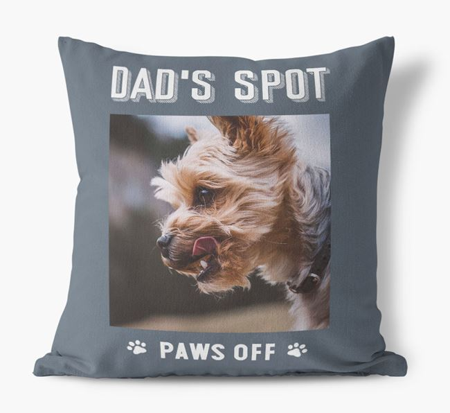 'Dad's Spot, Paws Off' Pillow with photo of your Yorkshire Terrier