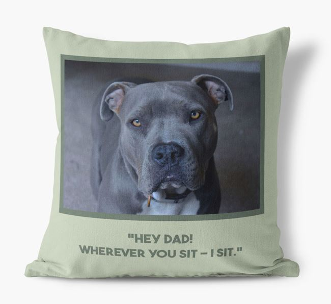 'Hey Dad' Pillow with photo of your American Pit Bull Terrier