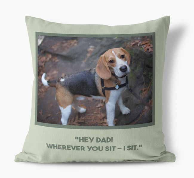 'Hey Dad' Cushion with photo of your Beagle