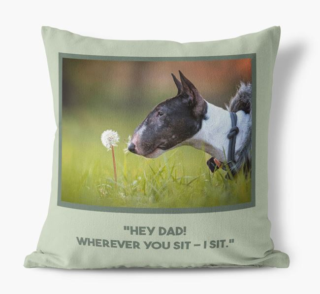 'Hey Dad' Pillow with photo of your Bull Terrier