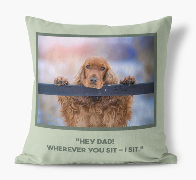 'Hey Dad' Pillow with photo of your Cocker Spaniel