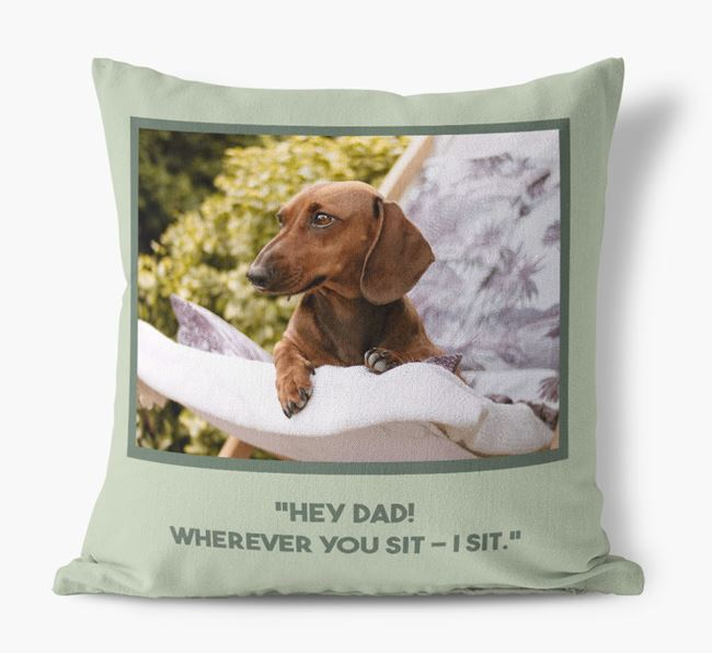 'Hey Dad' Pillow with photo of your Dachshund