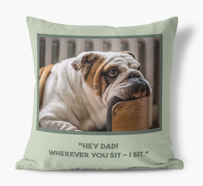 'Hey Dad' Pillow with photo of your English Bulldog
