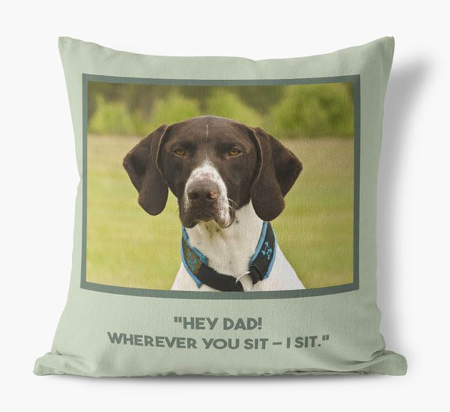 'Hey Dad' Pillow with photo of your German Shorthaired Pointer