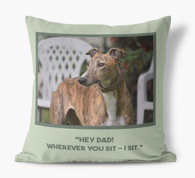 'Hey Dad' Pillow with photo of your Greyhound