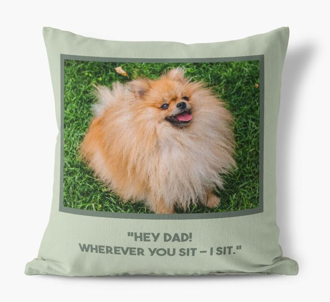 'Hey Dad' Pillow with photo of your Pomeranian