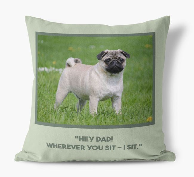 'Hey Dad' Pillow with photo of your Pug