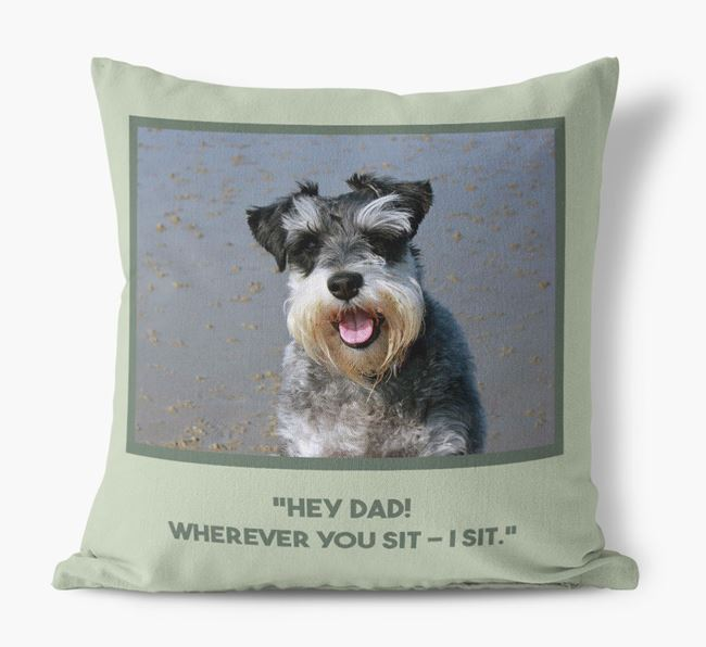 'Hey Dad' Pillow with photo of your Schnauzer