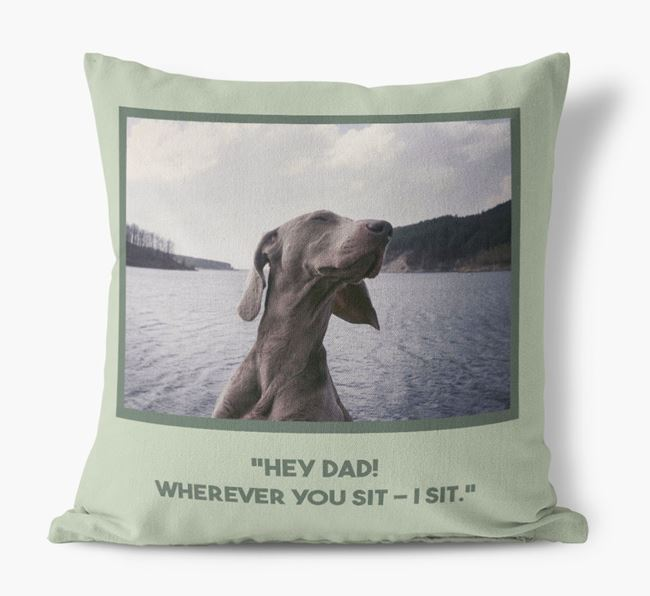 'Hey Dad' Pillow with photo of your Dog