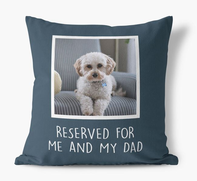 'Reserved For Me And My Dad' Pillow with photo of your Cavapoo