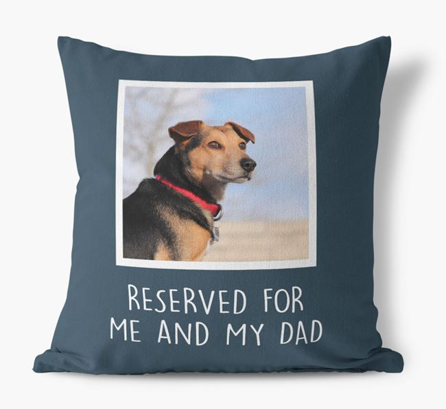 'Reserved For Me And My Dad' Pillow with photo of your Flat-Coated Retriever