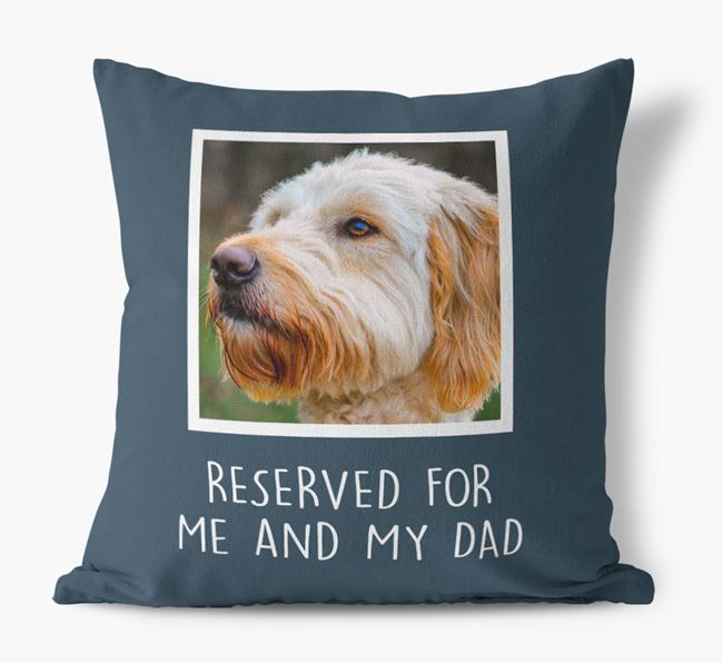 'Reserved For Me And My Dad' Pillow with photo of your Goldendoodle