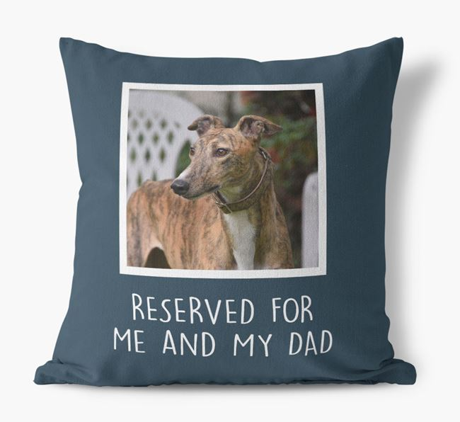 'Reserved For Me And My Dad' Pillow with photo of your Dog