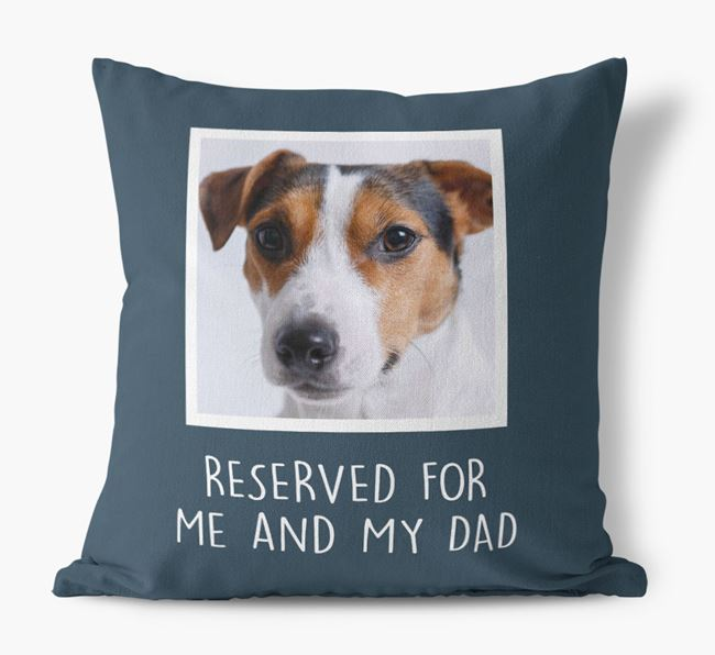 'Reserved For Me And My Dad' Pillow with photo of your Jack Russell Terrier