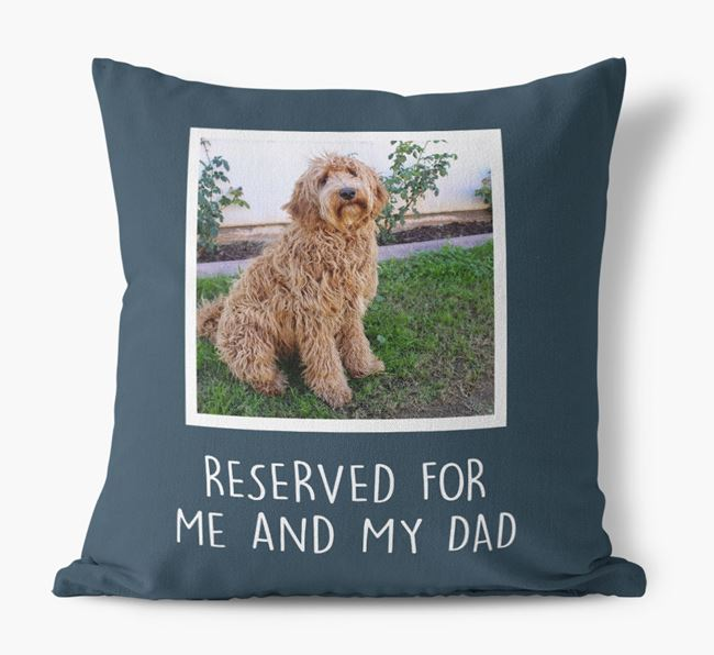 'Reserved For Me And My Dad' Pillow with photo of your Labradoodle