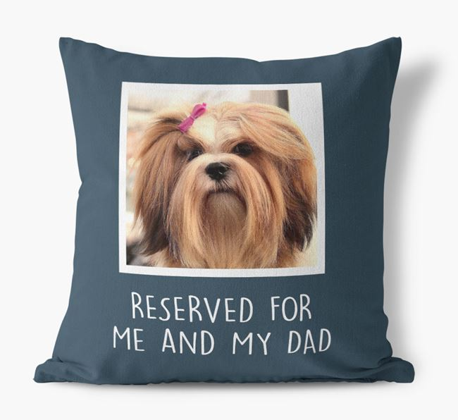 'Reserved For Me And My Dad' Pillow with photo of your Lhasa Apso