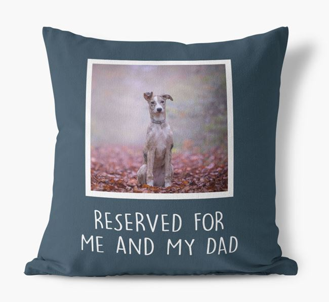'Reserved For Me And My Dad' Pillow with photo of your Lurcher