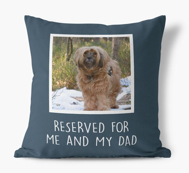 'Reserved For Me And My Dad' Pillow with photo of your Tibetan Terrier