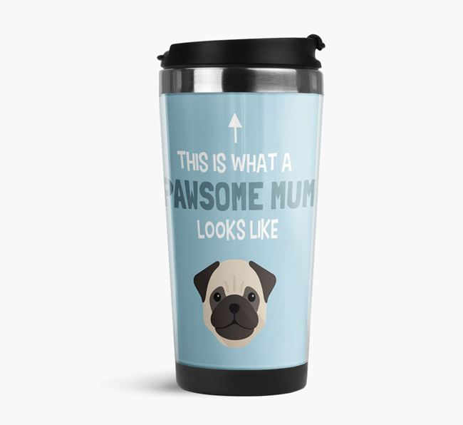 'This Is What a Pawsome Mum Looks Like' - Reusable Mug with Pug Icon