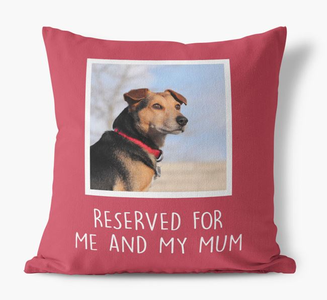 'Reserved for Me and My Mum' - Photo Upload Cushion for your Black and Tan Coonhound