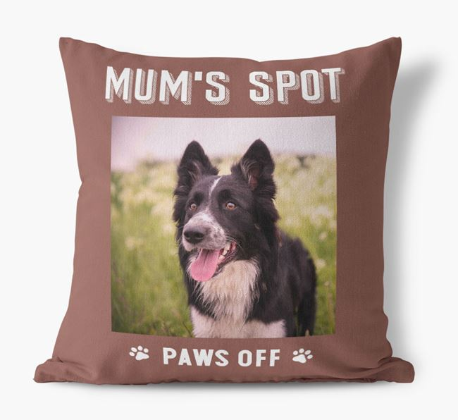 'Mum's Spot, Paws Off' - Photo Upload Cushion for your Border Collie