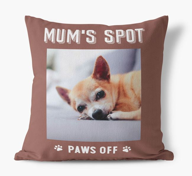 'Mum's Spot, Paws Off' - Photo Upload Cushion for your Chihuahua
