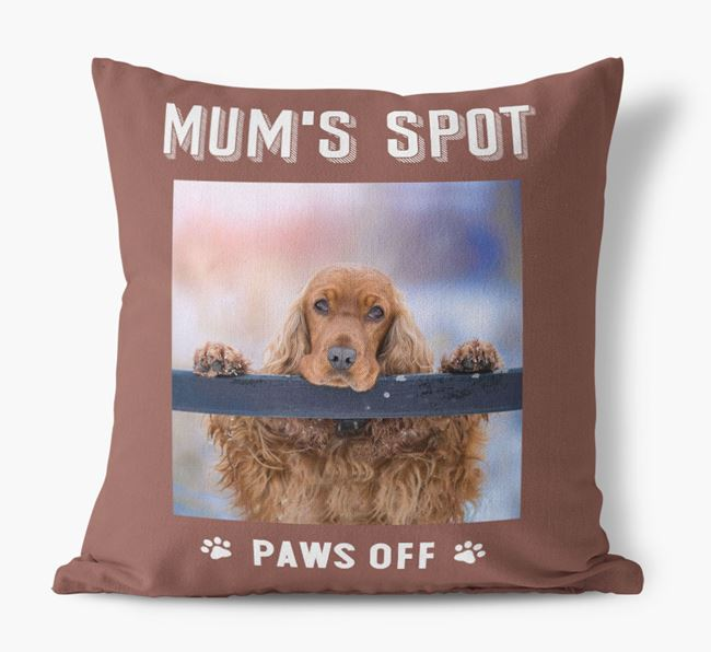 'Mum's Spot, Paws Off' - Photo Upload Cushion for your Cocker Spaniel