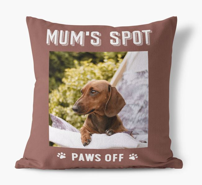 'Mum's Spot, Paws Off' - Photo Upload Cushion for your Dog