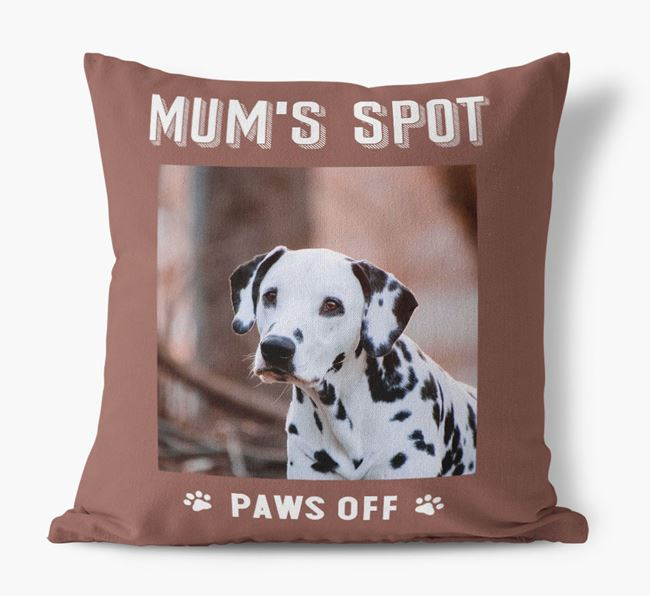 'Mum's Spot, Paws Off' - Photo Upload Cushion for your Dalmatian
