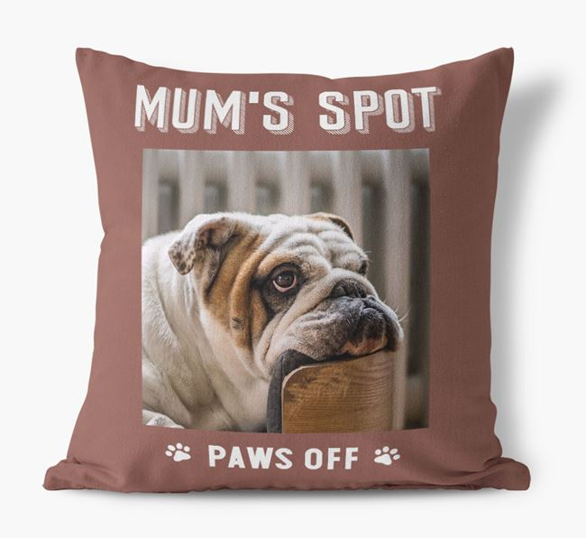 'Mum's Spot, Paws Off' - Photo Upload Cushion for your English Bulldog