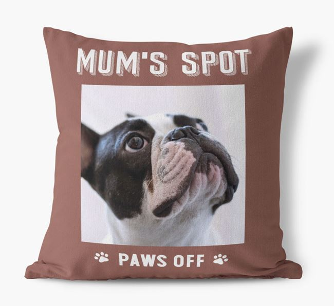 'Mum's Spot, Paws Off' - Photo Upload Cushion for your French Bulldog