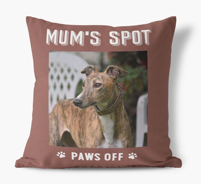 'Mum's Spot, Paws Off' - Photo Upload Cushion for your Greyhound