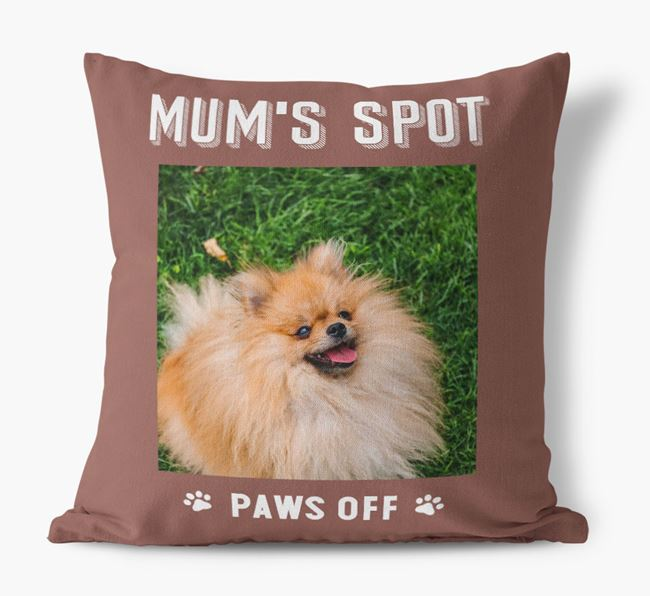 'Mum's Spot, Paws Off' - Photo Upload Cushion for your Pomeranian
