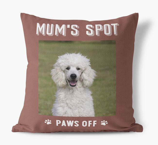 'Mum's Spot, Paws Off' - Photo Upload Cushion for your Poodle