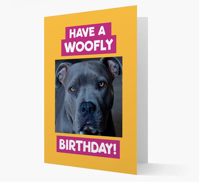 Photo Upload 'Have a Woofly Birthday' Card with your American Pit Bull Terrier Picture