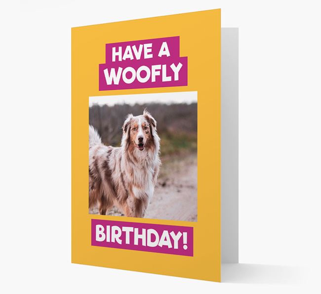 Photo Upload 'Have a Woofly Birthday' Card with your Australian Shepherd Picture