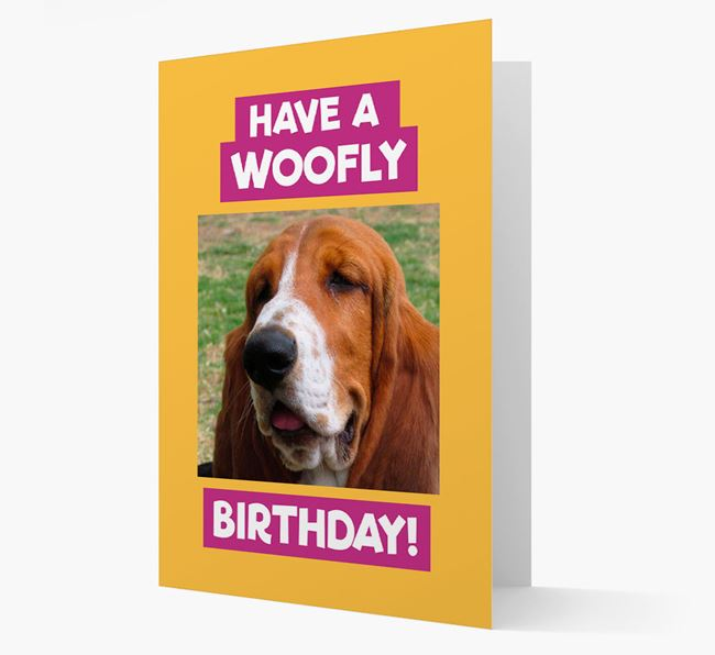 Photo Upload 'Have a Woofly Birthday' Card with your Basset Hound Picture
